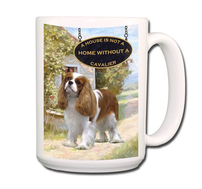 Cavalier King Charles a House is Not a Home Coffee Tea Mug 15oz No 2