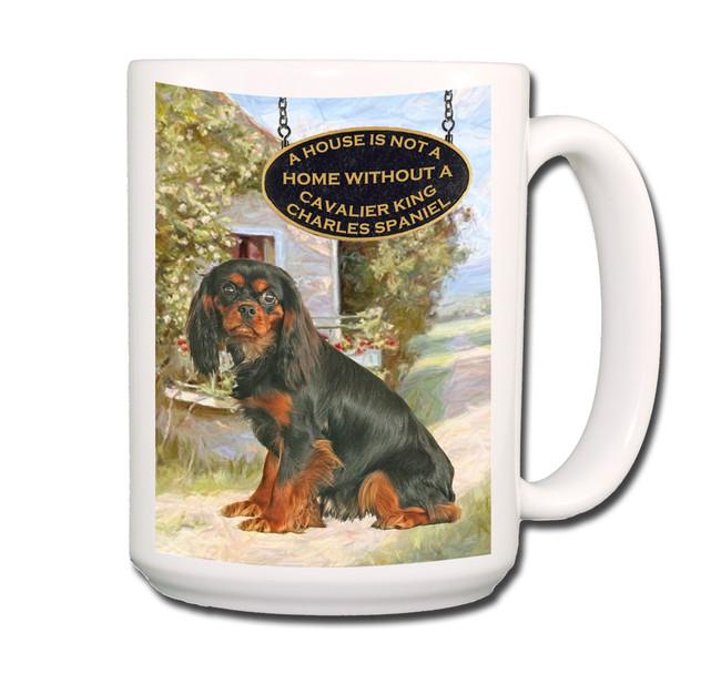 Cavalier King Charles a House is Not a Home Coffee Tea Mug 15oz No 3