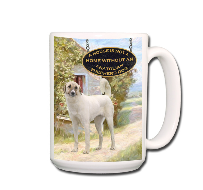 Anatolian Sheepdog a House is Not a Home Coffee Tea Mug 15oz