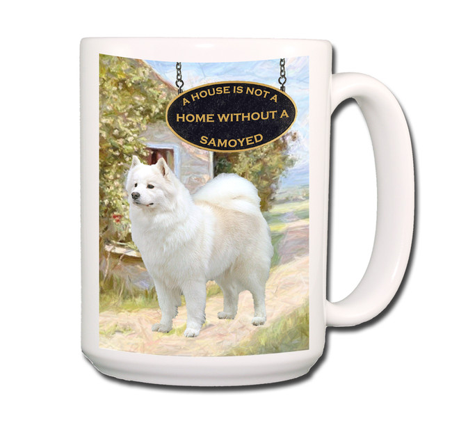 Samoyed a House is Not a Home Coffee Tea Mug 15oz