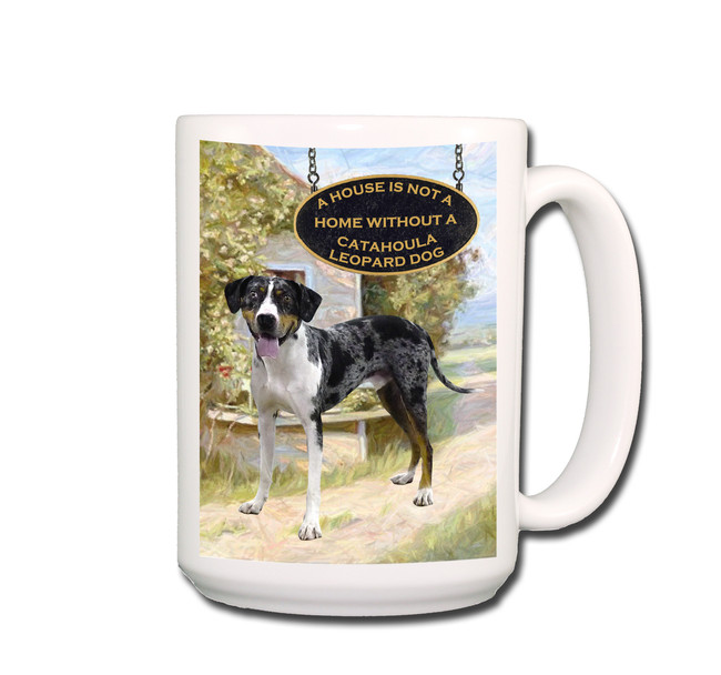 Catahoula Leopard Dog a House is Not a Home Coffee Tea Mug 15oz