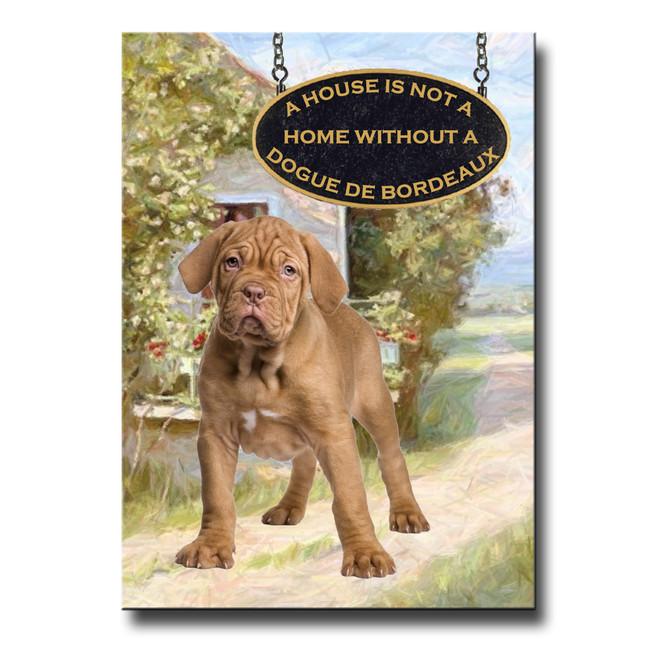 Dogue de Bordeaux a House is Not a Home Fridge Magnet