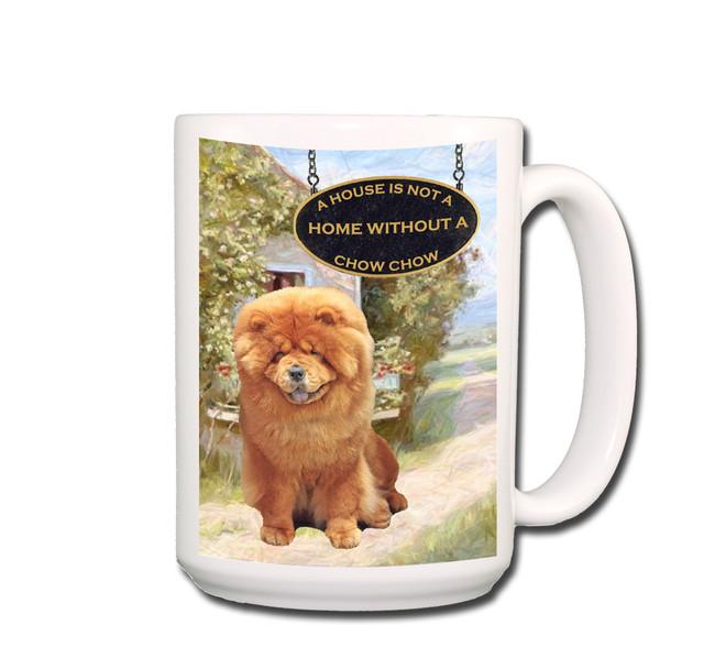 Chow Chow a House is Not a Home Coffee Tea Mug 15oz