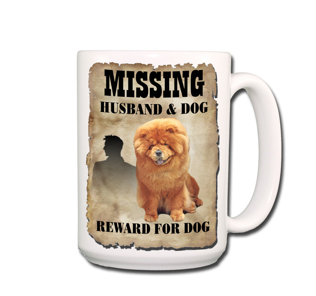 Chow Chow Husband Missing Reward Coffee Tea Mug 15oz