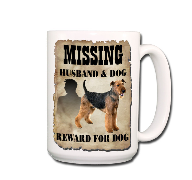 Airedale Terrier Husband Missing Reward Coffee Tea Mug 15oz