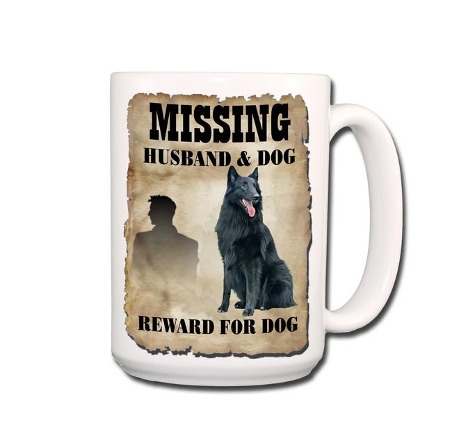 Belgian Sheepdog Husband Missing Reward Coffee Tea Mug 15oz