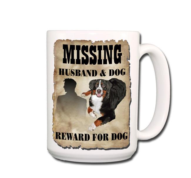Bernese Mountain Dog Husband Missing Reward Coffee Tea Mug 15oz