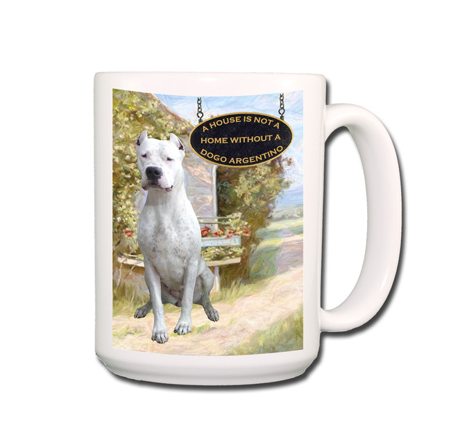 Dogo Argentino a House is Not a Home Coffee Tea Mug 15oz