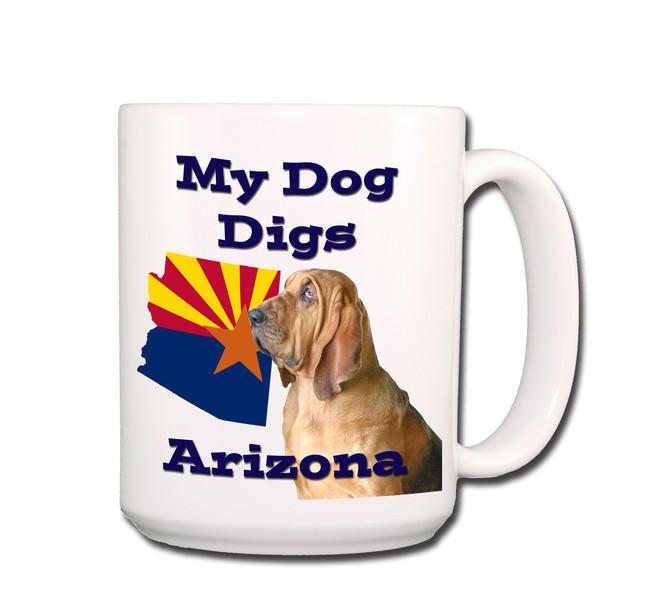 Bloodhound My Dog Digs Arizona Coffee Tea Mug 15oz
