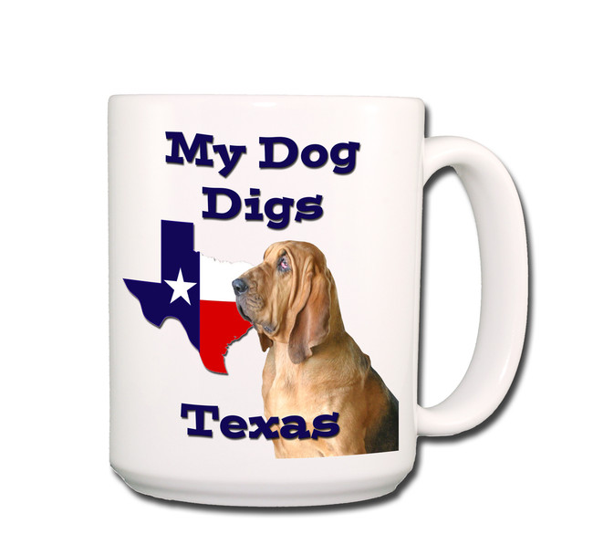 Bloodhound My Dog Digs Texas Coffee Tea Mug 15oz