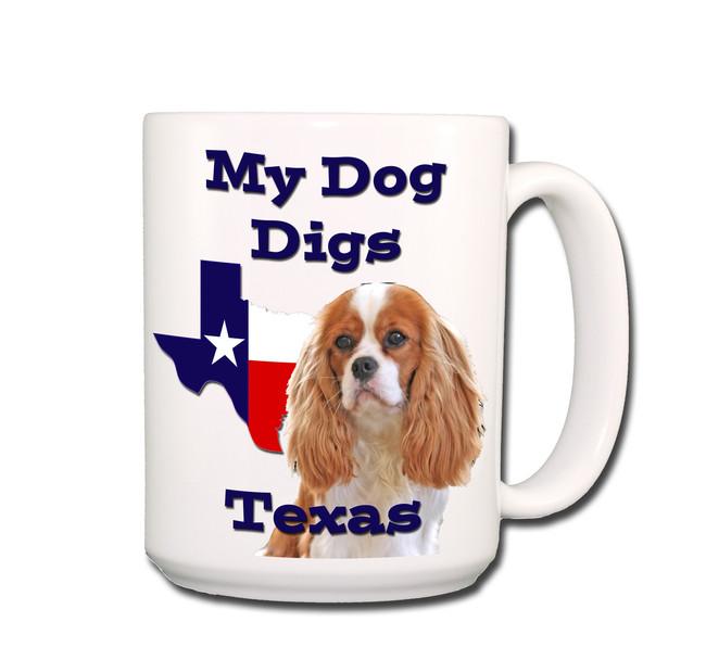 Cavalier King Charles My Dog Digs Texas Coffee Tea Mug 15oz No 2
