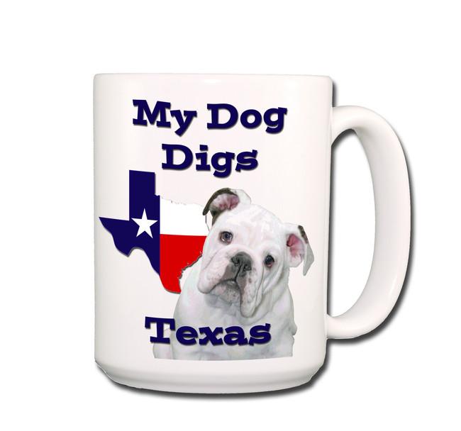 English Bulldog My Dog Digs Texas Coffee Tea Mug 15oz No 3