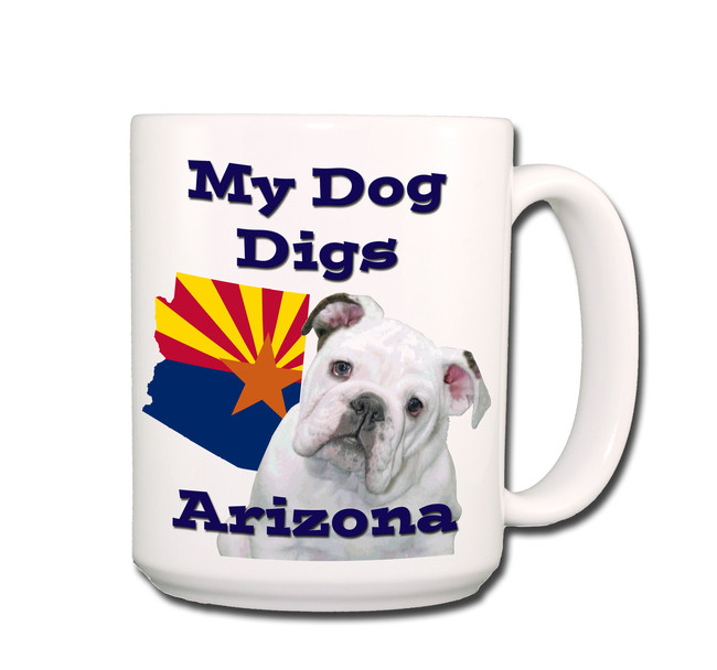 English Bulldog My Dog Digs Arizona Coffee Tea Mug 15oz No 3