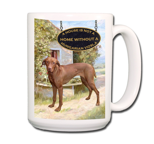 Hungarian Vizsla a House is Not a Home Coffee Tea Mug 15oz