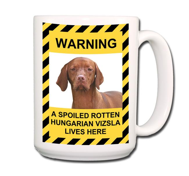 Hungarian Vizsla Spoiled Rotten Coffee Tea Mug 15oz
