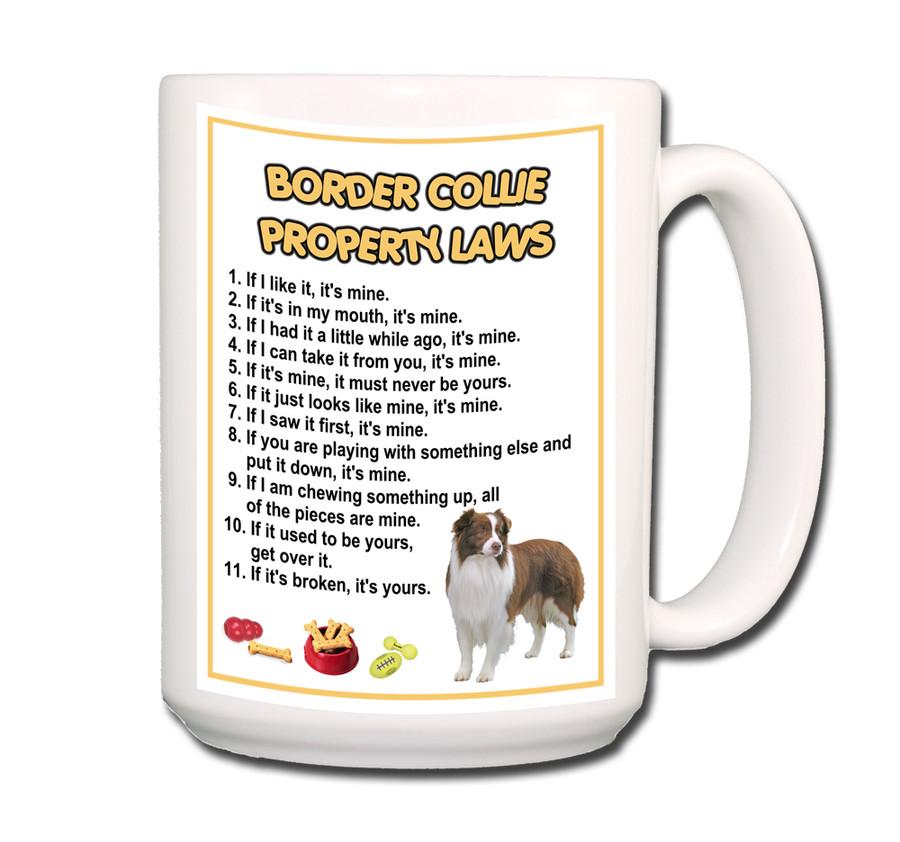 Border Collie Property Laws Coffee Tea Mug 15oz No 2 RW