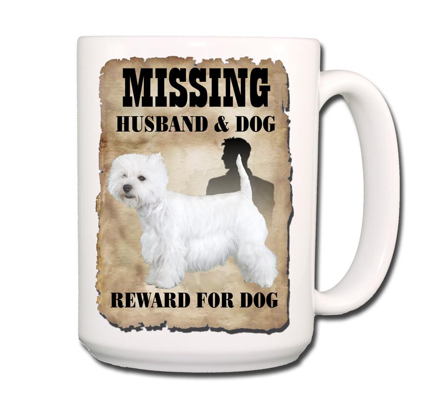 West Highland White Terrier Husband Missing Reward Coffee Tea Mug 15oz