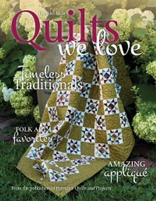 Quilts We Love, PREMIER Issue