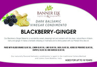 Blackberry Ginger, Dark Balsamic
