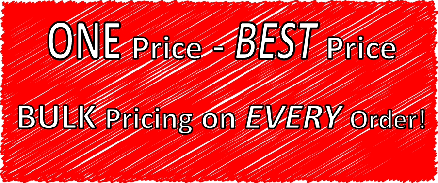 One Price - Best Price Bulk Pricing on Every Order