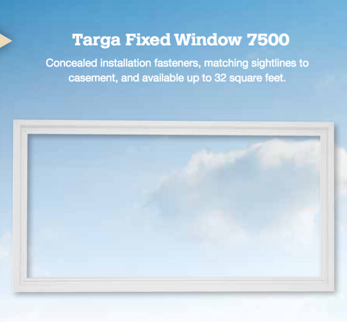 Targa Fixed Window Series 7500 The Targa Series 7500 Fixed Window designed by CGI features concealed installation fasteners, matching sightlines to our casement window, and is available in sizes up to 32 square feet.  The concealed installation screws finish off this product nicely making this a very clean looking window for any room in your home.