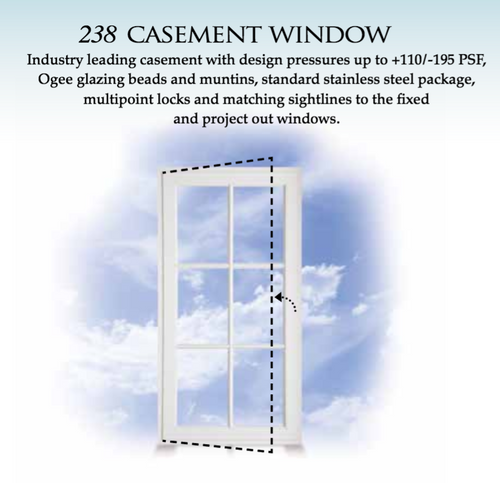 238 Estate Casement Window Industry leading casement with design pressures up to +110/-195 PSF, Ogee glazing beads and muntins, standard stainless steel package, multipoint locks and matching sightlines to the fixed  and project out windows.