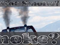 Got Smoke?