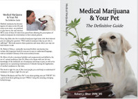 Medical Marijuana and Your Pet: The Definitive Guide---Soft-Bound Book