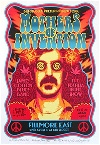 Frank Zappa and the Mothers Poster New Artist's Edition Honoring Historic 4/20/68 Fillmore East Appearance Hand Signed David Byrd