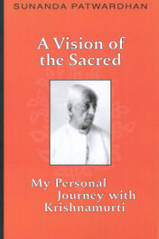 Vision of the Sacred, A: My Personal Journey with Krishnamurti