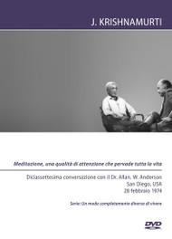 Meditazione, una qualità di attenzione che pervade tutta la vita