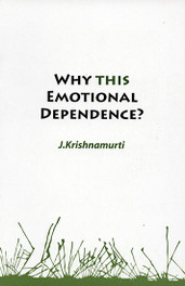 Why This Emotional Dependence ?