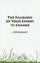 The Falseness Of Your Effort To Change