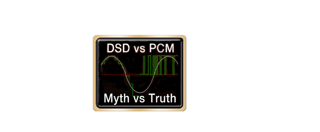 DSD vs. PCM: Myth vs. Truth