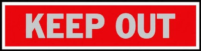 """Keep Out Sign, 8"""" x 2"""""""