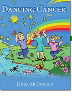 Dancing Cancer by Linda McDonald (a children's book)