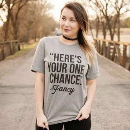"Women's Ruby's Rubbish Tee, ""Here's your One Chance -Fancy"""