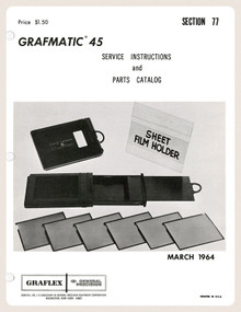 SECTION 77 - Graflex Grafmatic 45 Service Instructions & Parts Catalog - Free Download