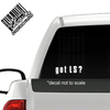 Got LS? decal on truck