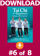 Tai Chi for Beginners: Lesson #6 Digital Download