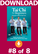 Tai Chi for Beginners: Lesson #8 Digital Download