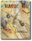 The Douglas A-20 Havoc: From Drawing Board to Peerless Allied Light Bomber by William Wolf