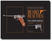 Deadly Beauties–Rare German Handguns, Vol. 1, 1871-1914: Pre-World War I by Hermann Hampe	& Jean Varret