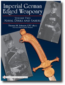 Imperial German Edged Weaponry: Volume Two: Naval Dirks and Sabers by Thomas Johnson with Victor Diehl and Thomas Wittmann