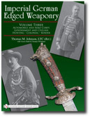 Imperial German Edged Weaponry: Volume Three: Automobile and Aero Corps, Government and Civilian, Hunting, Colonial, Kinder by Thomas Johnson with Victor Diehl and Thomas Wittmann