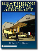 Restoring Museum Aircraft by Robert C. Mikesh