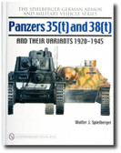 Panzers 35(t) and 38(t) and their Variants 1920-1945 by Walter J. Spielberger