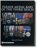 Parade Medal Bars of the Third Reich by Thomas M. Yanacek