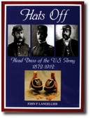 Hats Off: Head Dress of the U.S. Army 1872-1912 by John P. Langellier