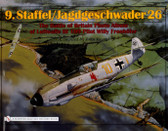 9.Staffel/Jagdgeschwader 26: The Battle of Britain Photo Album of Luftwaffe Bf 109 Pilot Willy Fronhöfer